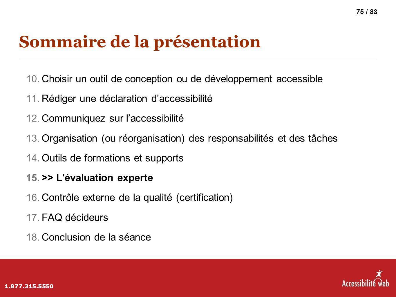 Sommaire de la présentation 10. Choisir un outil de conception ou de développement accessible 11. Rédiger une déclaration d'accessibilité 12. Communiq