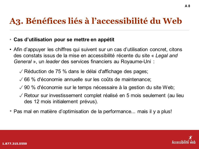 A3. Bénéfices liés à l'accessibilité du Web Cas d'utilisation pour se mettre en appétit Afin d'appuyer les chiffres qui suivent sur un cas d'utilisati