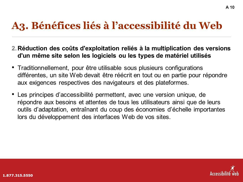 A3. Bénéfices liés à l'accessibilité du Web 2. Réduction des coûts d'exploitation reliés à la multiplication des versions d'un même site selon les log