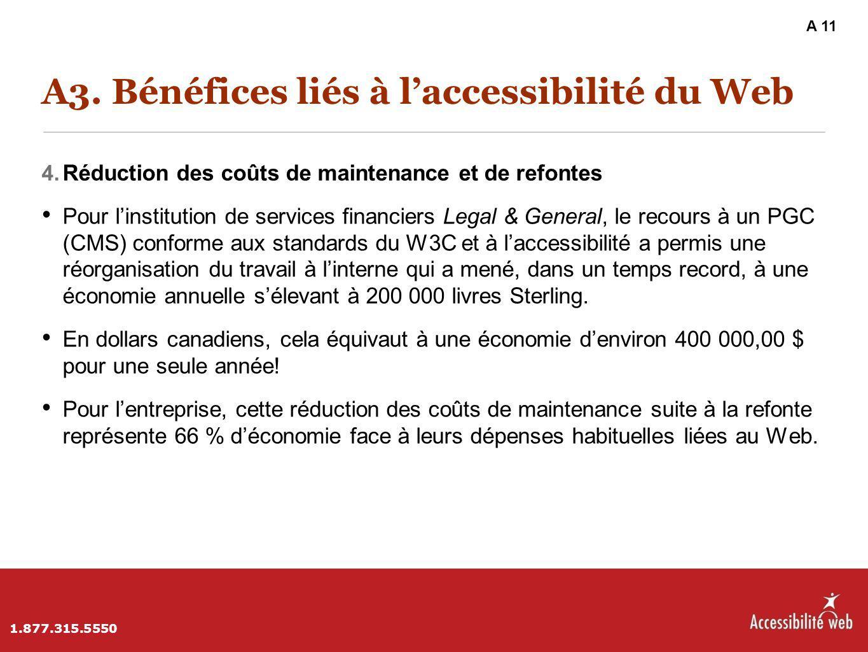 A3. Bénéfices liés à l'accessibilité du Web 4. Réduction des coûts de maintenance et de refontes Pour l'institution de services financiers Legal & Gen