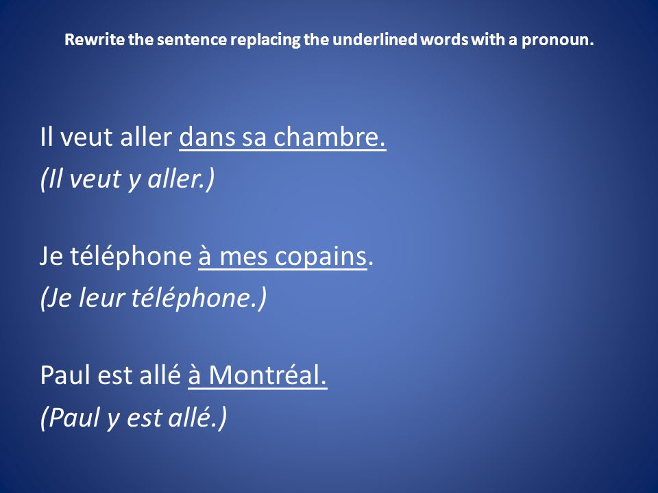 Rewrite the sentence replacing the underlined words with a pronoun.