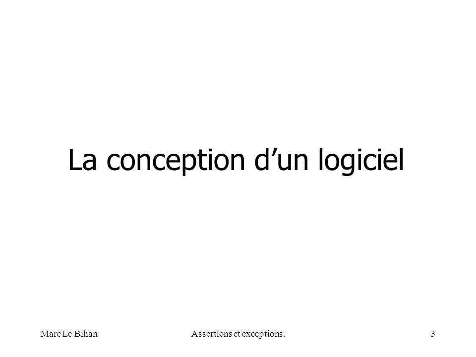 Marc Le BihanAssertions et exceptions.34 Note correctionAutomatique(Casier c, ParametresCorrection pc) throws AuditeurInexistantException, AuditeurNonInscritException, AuditeurSansDevoirException, DevoirEnErreurException, DevoirNonSelectionnableDansModeException, DevoirDejaNoteDefinitivementException DevoirNonNotableException, DevoirNonNoteException, DevoirSansExecutableException, NoteInvalideException, SujetInexistantException, SujetNonAccessibleAuditeurException, SujetNonExamenException, TestAutomatiqueEchoueException, UVInexistanteException, PersistanceException Un cas d'utilisation complexe Auditeur: I014217 UV: NFP120 Sujet: DH01