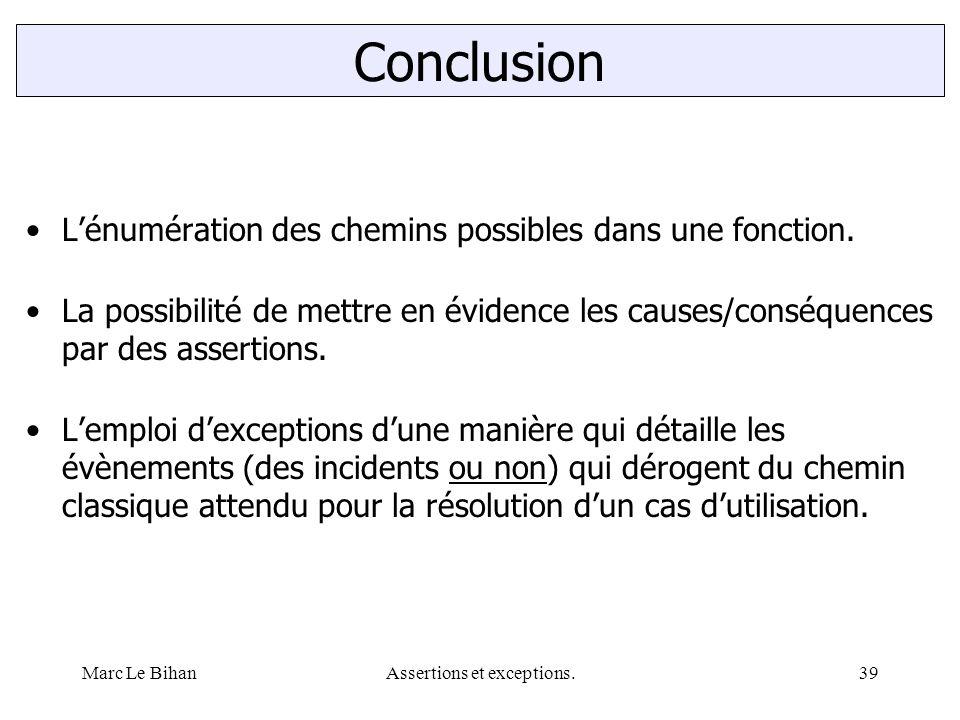 Marc Le BihanAssertions et exceptions.39 L'énumération des chemins possibles dans une fonction. La possibilité de mettre en évidence les causes/conséq