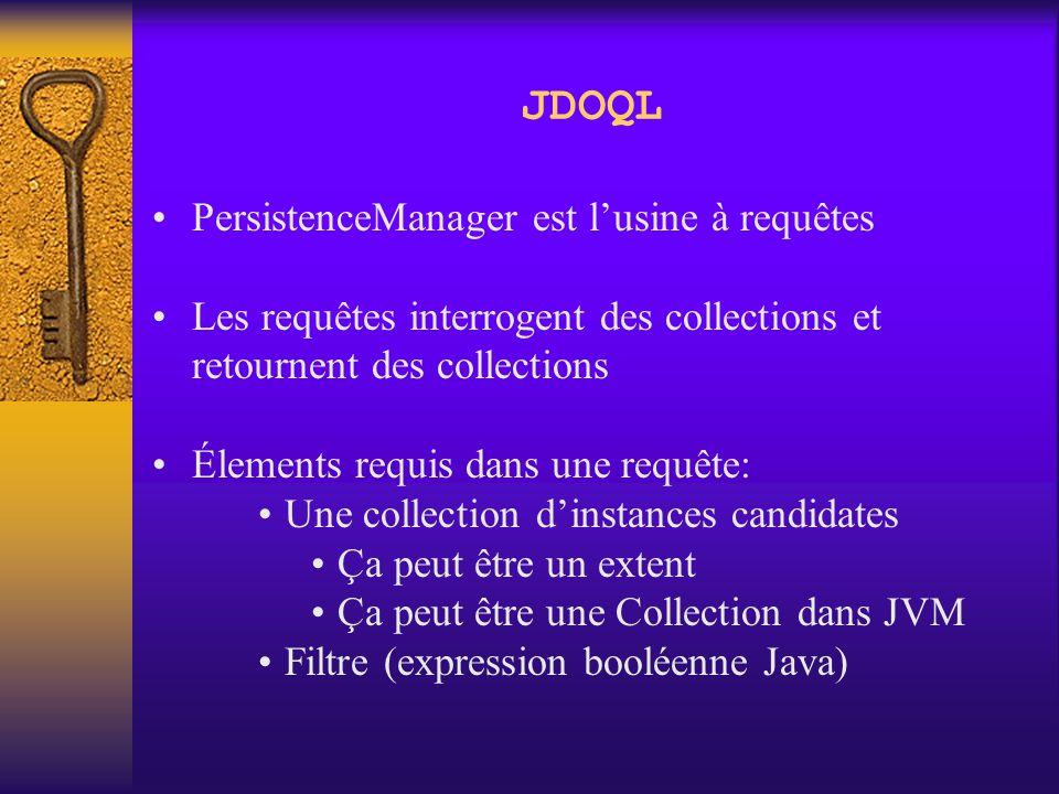 Objectifs de JDOQL Langage d'interrogation neutre architecture multi-tier Jeu de résultats vaste Possibilité de compiler