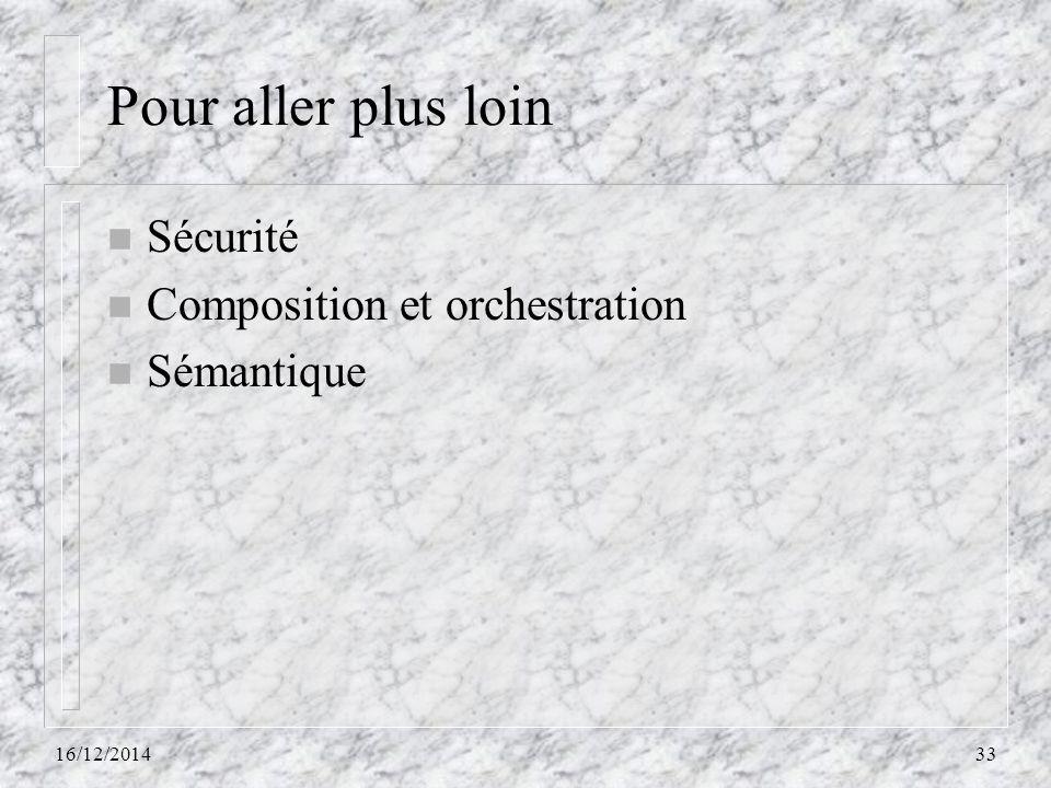 Pour aller plus loin n Sécurité n Composition et orchestration n Sémantique 16/12/201433