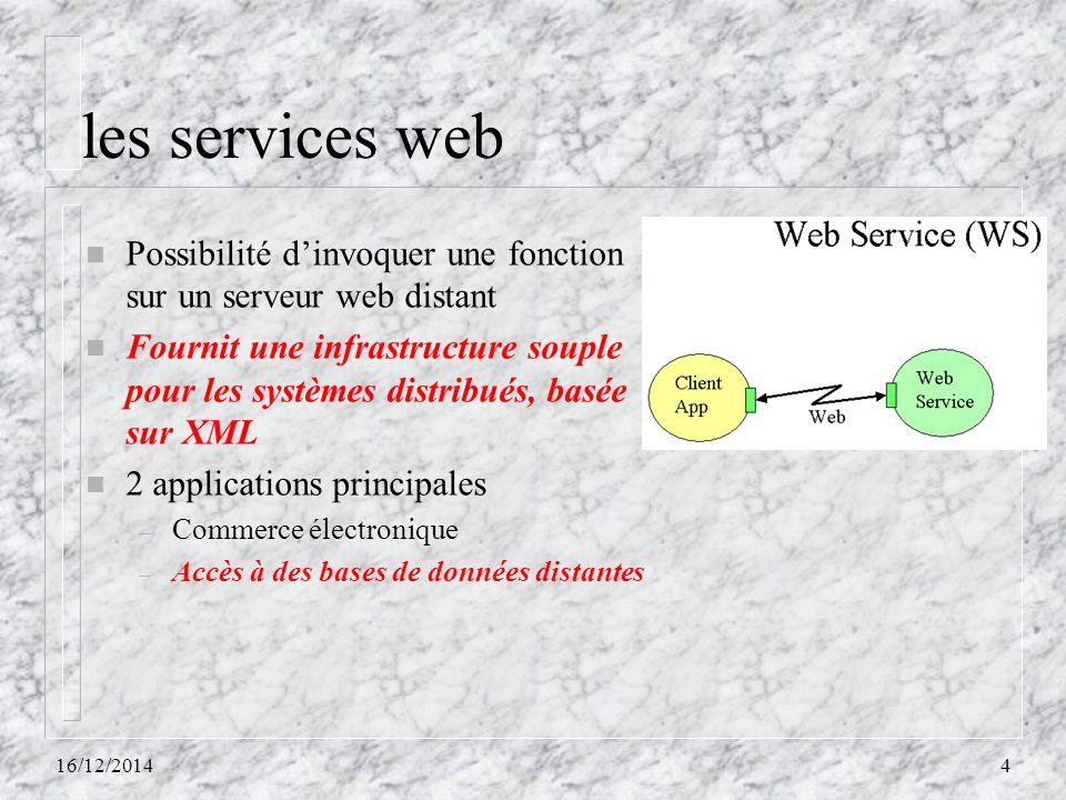 les services web n Possibilité d'invoquer une fonction sur un serveur web distant n Fournit une infrastructure souple pour les systèmes distribués, ba