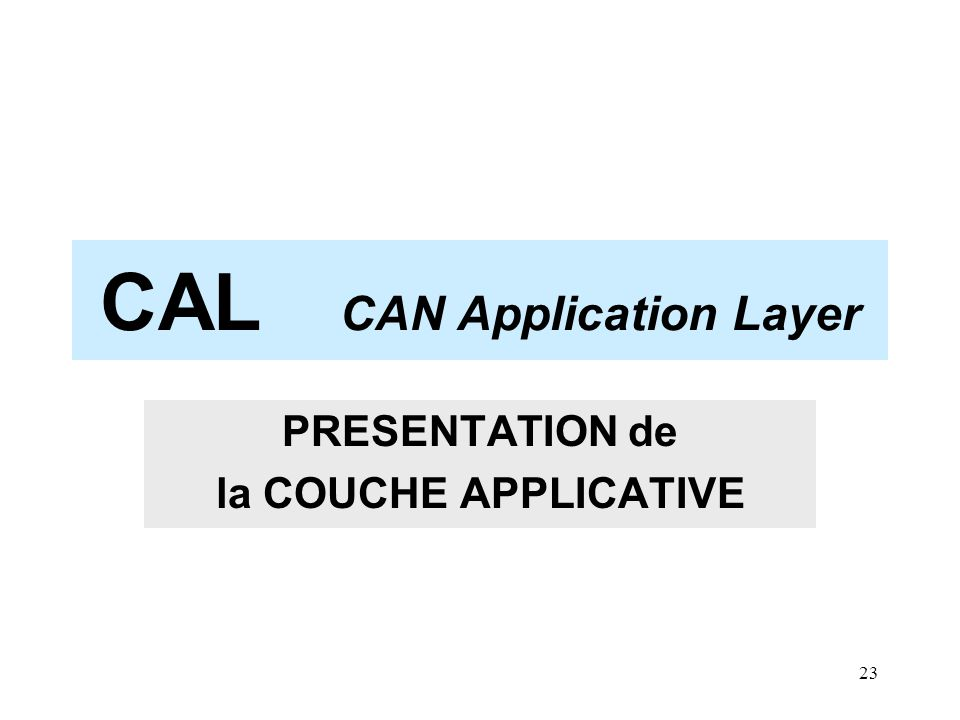 23 CAL CAN Application Layer PRESENTATION de la COUCHE APPLICATIVE