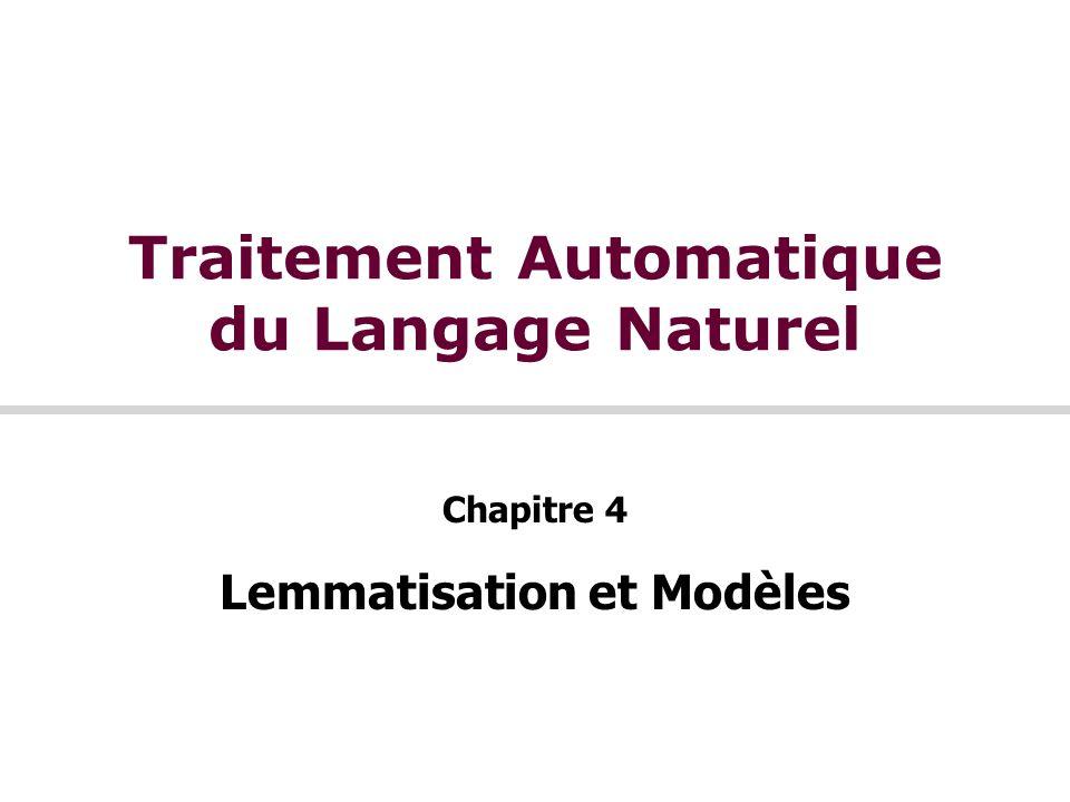 Traitement Automatique du Langage Naturel Chapitre 4 Lemmatisation et Modèles