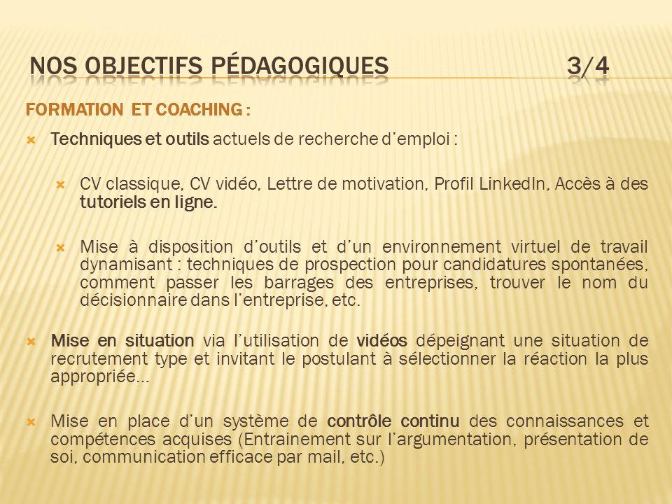 FORMATION ET COACHING :  Techniques et outils actuels de recherche d'emploi :  CV classique, CV vidéo, Lettre de motivation, Profil LinkedIn, Accès à des tutoriels en ligne.