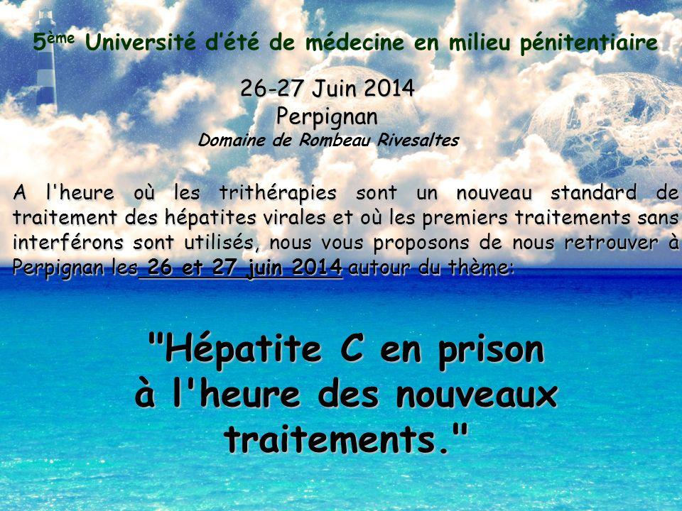 5 ème Université d'été de médecine en milieu pénitentiaire Programme du Jeudi 26 Juin 2014 8h30-9hAccueil Café 9h-11h Plénière 1 : où en est-on après le rapport d'experts sur l hépatite C .