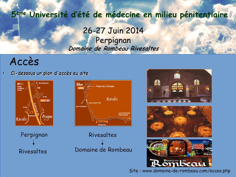 5 ème Université d'été de médecine en milieu pénitentiaire 26-27 Juin 2014 Perpignan Domaine de Rombeau Rivesaltes Hébergement HôtelAdresseTél.TarifDistance approx.