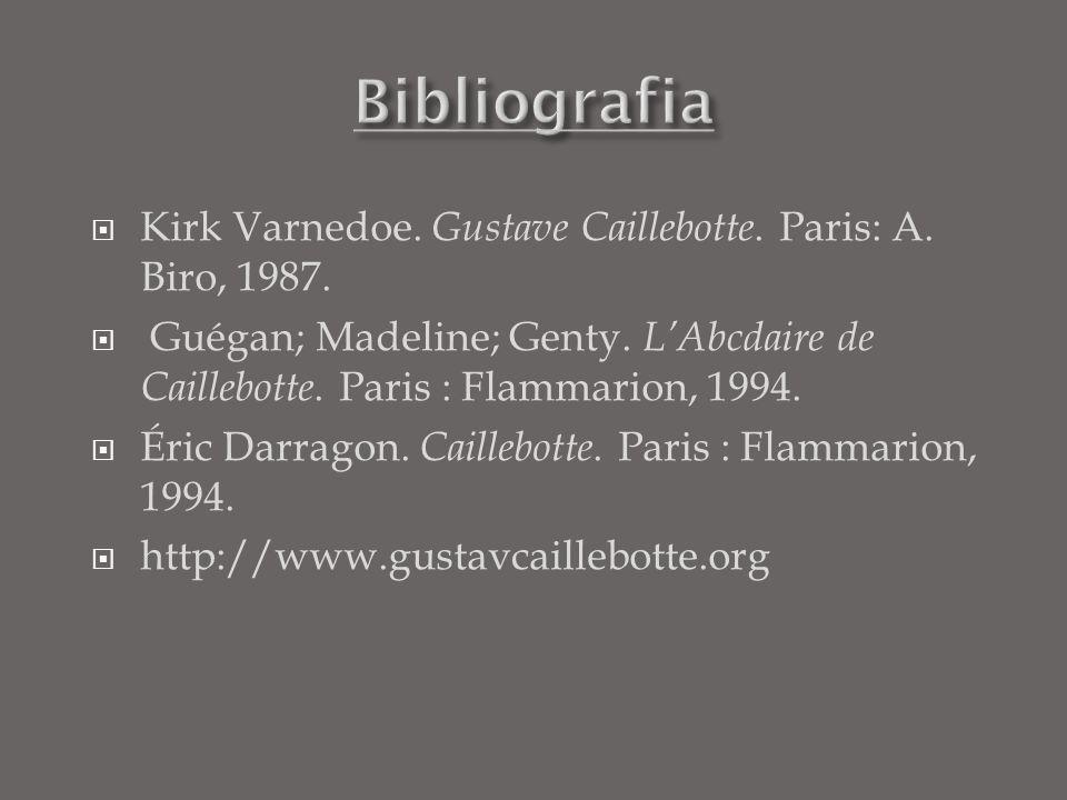  Kirk Varnedoe. Gustave Caillebotte. Paris: A. Biro, 1987.  Guégan; Madeline; Genty. L'Abcdaire de Caillebotte. Paris : Flammarion, 1994.  Éric Dar