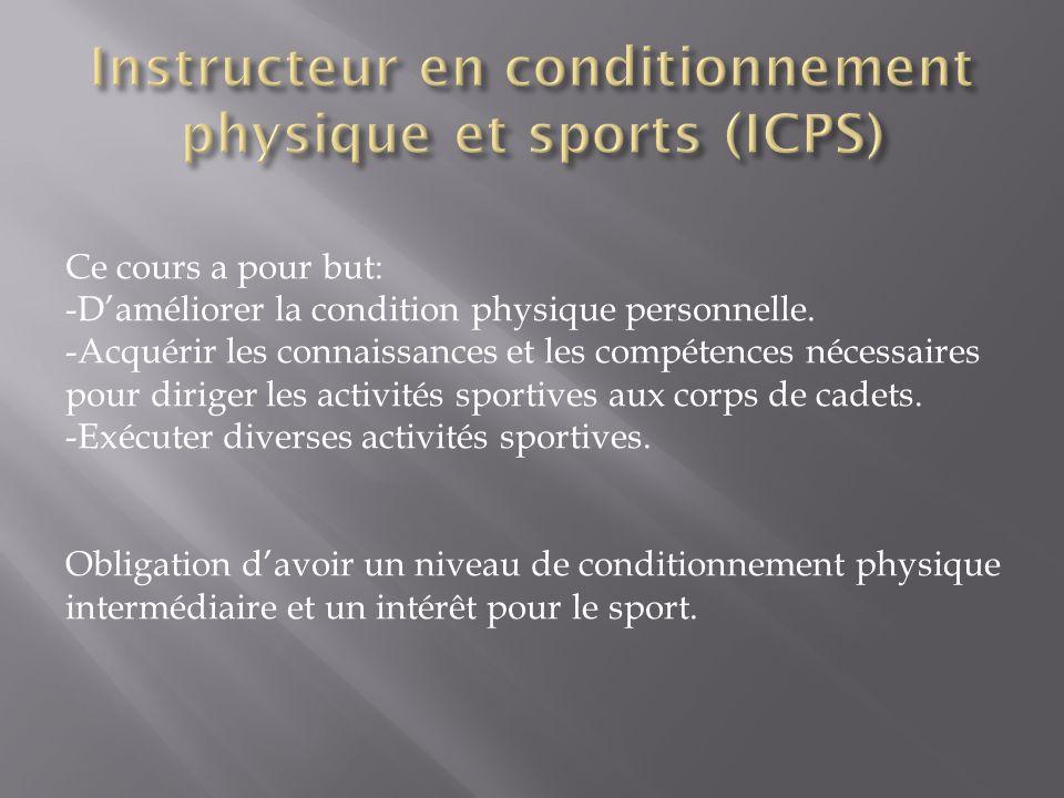 Ce cours a pour but: -D'améliorer la condition physique personnelle. -Acquérir les connaissances et les compétences nécessaires pour diriger les activ