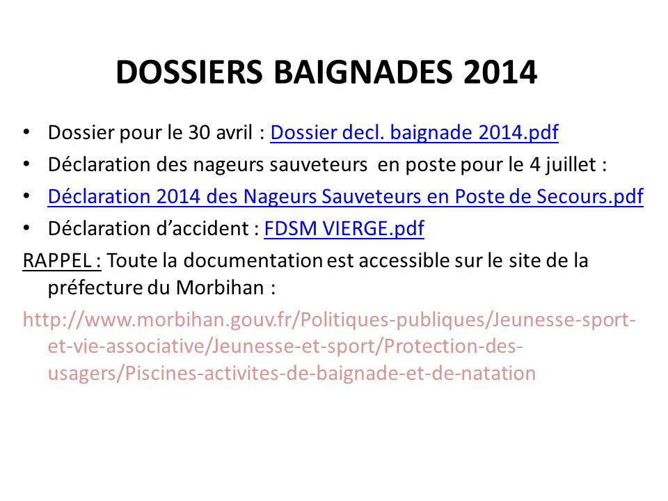 DOSSIERS BAIGNADES 2014 Dossier pour le 30 avril : Dossier decl.