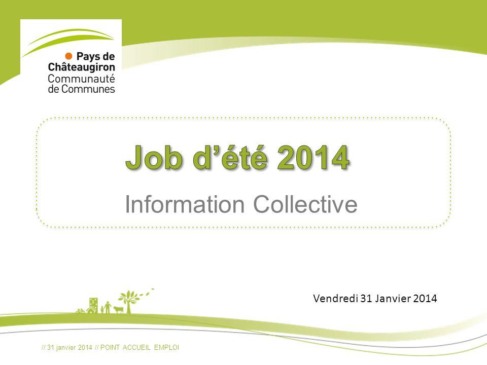 // 31 janvier 2014 // POINT ACCUEIL EMPLOI Information Collective Vendredi 31 Janvier 2014