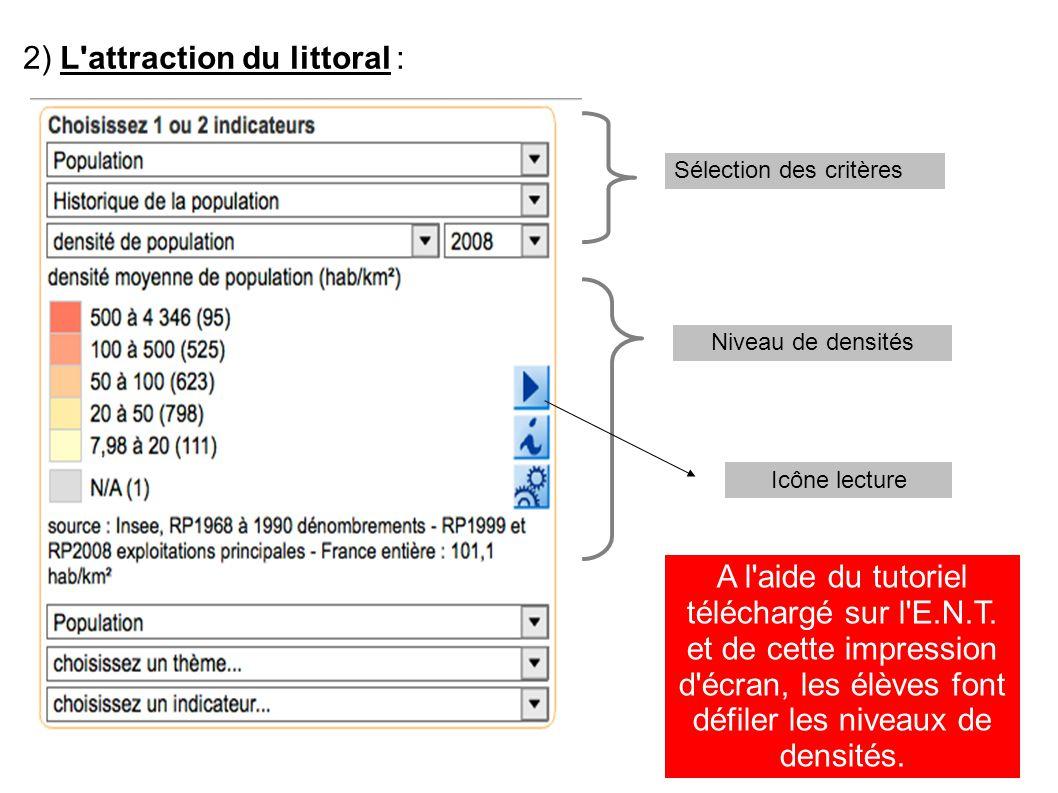 2) L'attraction du littoral : Sélection des critères Niveau de densités A l'aide du tutoriel téléchargé sur l'E.N.T. et de cette impression d'écran, l