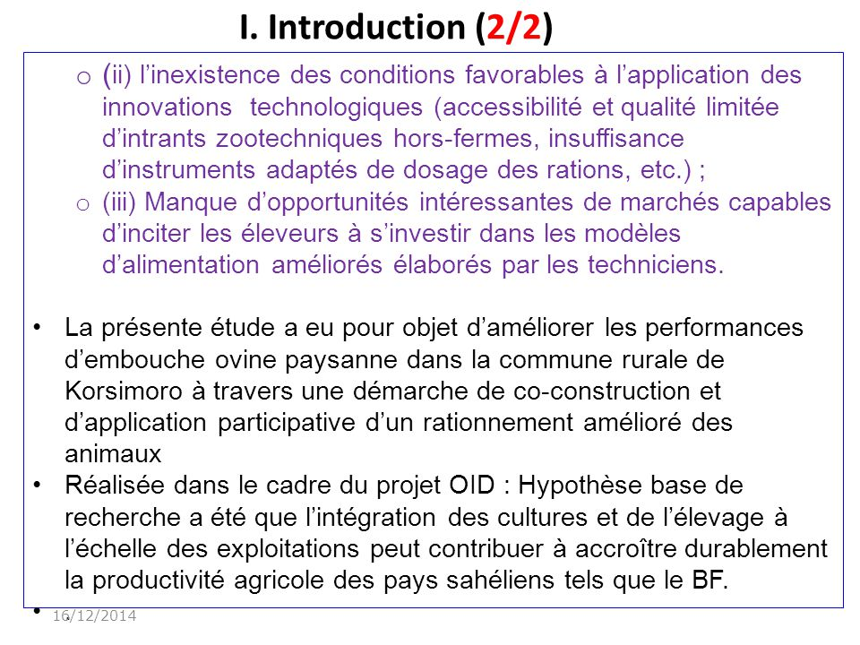 I. Introduction (2/2) o ( ii) l'inexistence des conditions favorables à l'application des innovations technologiques (accessibilité et qualité limitée