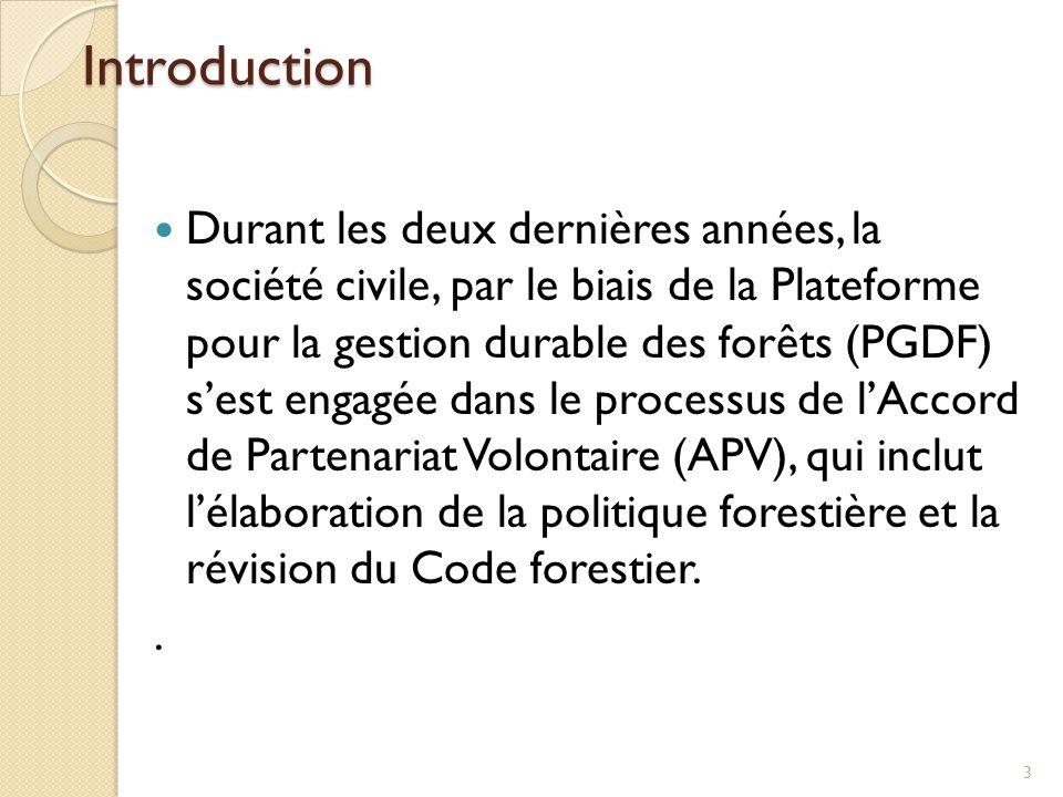 Durant les deux dernières années, la société civile, par le biais de la Plateforme pour la gestion durable des forêts (PGDF) s'est engagée dans le pro