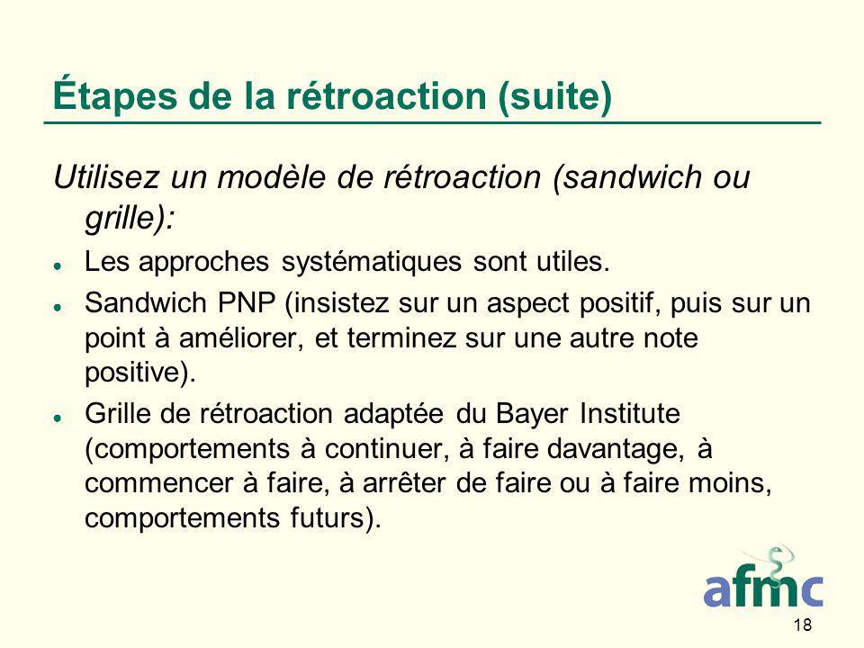 18 Étapes de la rétroaction (suite) Utilisez un modèle de rétroaction (sandwich ou grille): ● Les approches systématiques sont utiles.