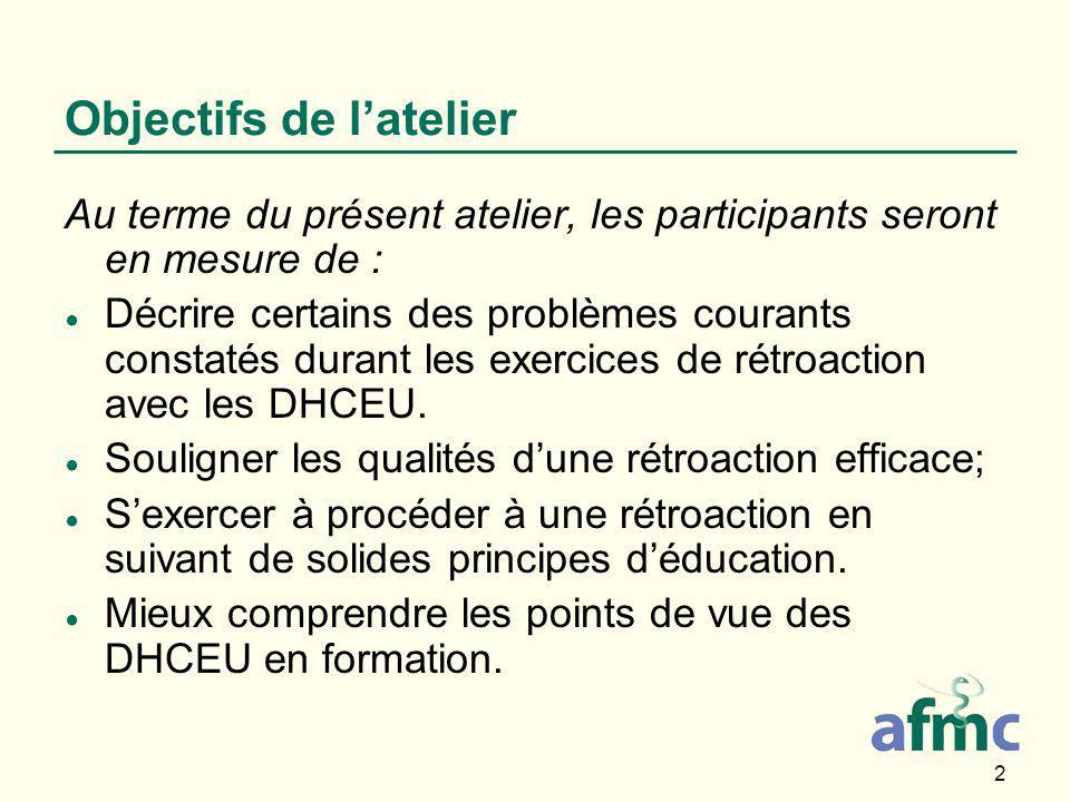 2 Objectifs de l'atelier Au terme du présent atelier, les participants seront en mesure de : ● Décrire certains des problèmes courants constatés durant les exercices de rétroaction avec les DHCEU.