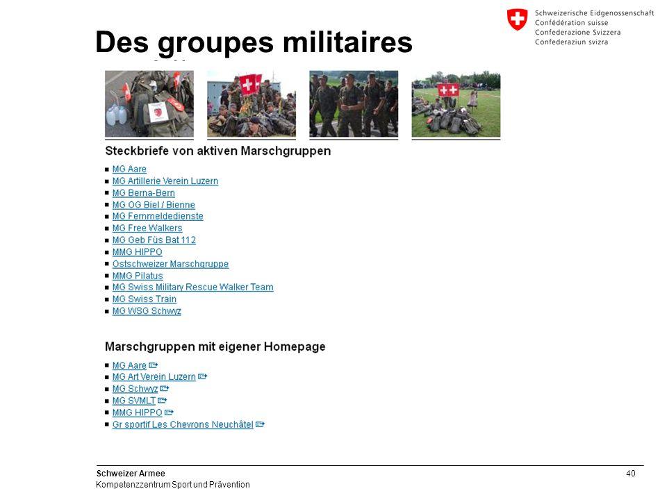 40 Schweizer Armee Kompetenzzentrum Sport und Prävention Des groupes militaires