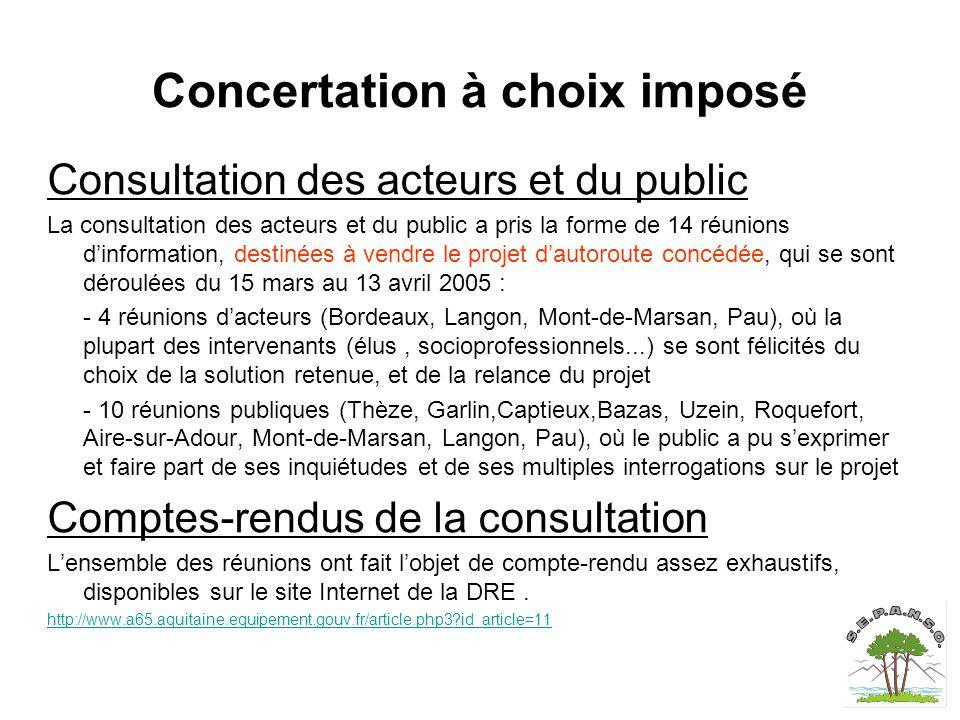 Concertation à choix imposé Consultation des acteurs et du public La consultation des acteurs et du public a pris la forme de 14 réunions d'informatio