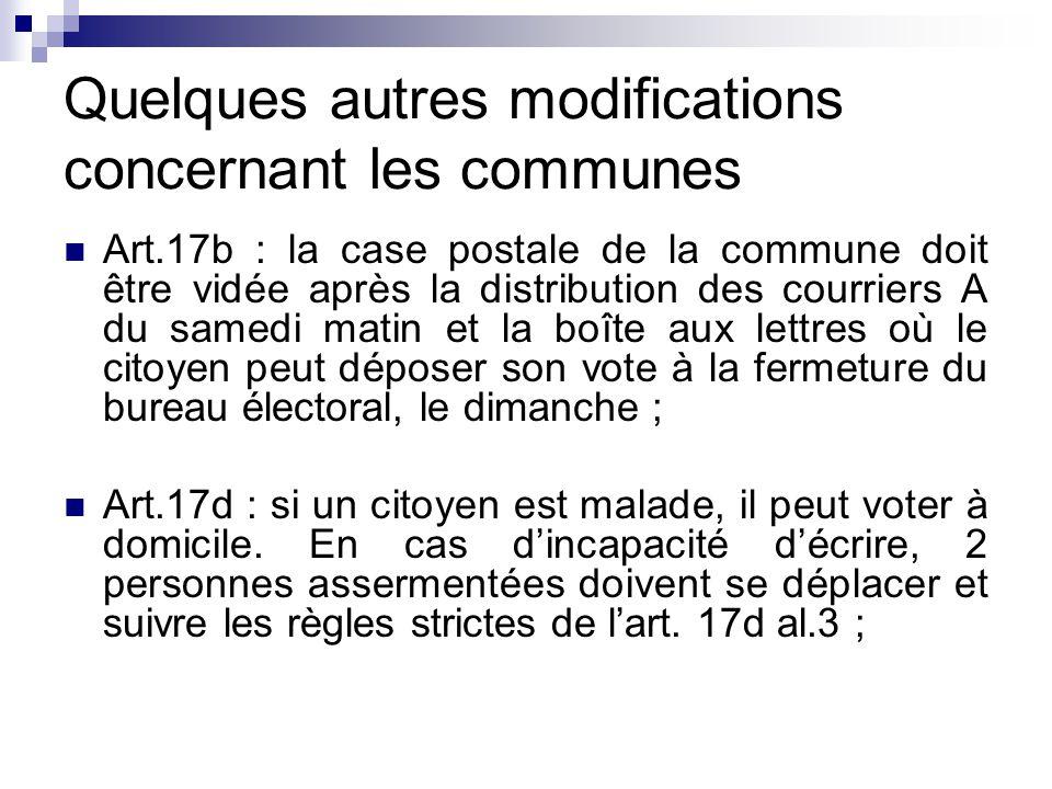 Quelques autres modifications concernant les communes Art.17b : la case postale de la commune doit être vidée après la distribution des courriers A du