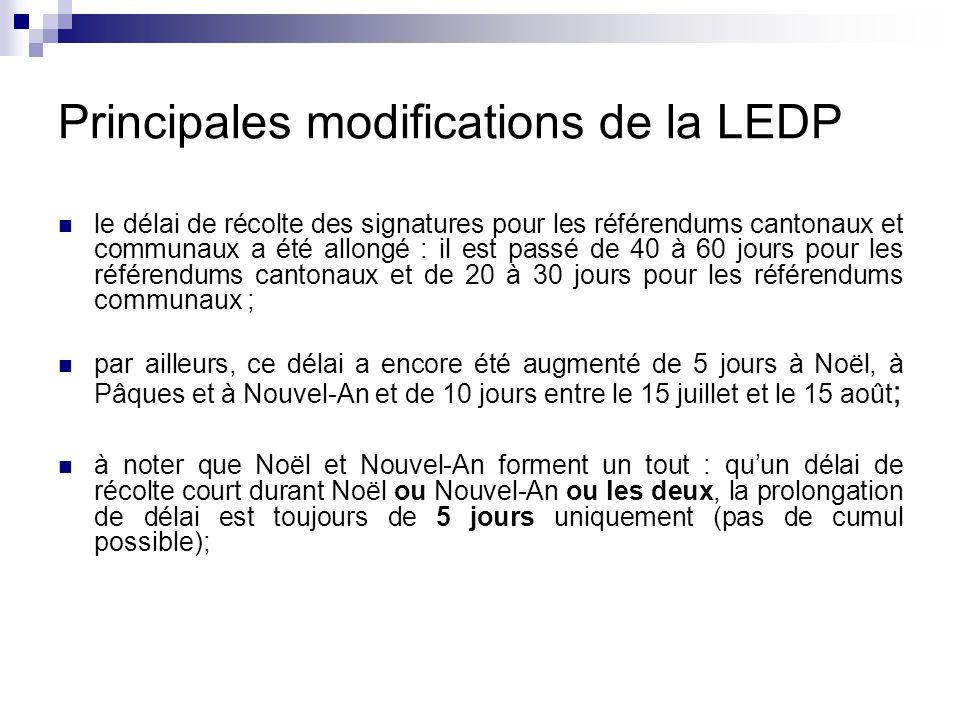 Principales modifications de la LEDP le délai de récolte des signatures pour les référendums cantonaux et communaux a été allongé : il est passé de 40