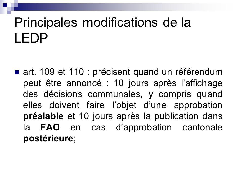 Principales modifications de la LEDP Compte tenu des modifications légales précédentes, il est proposé de faire figurer la mention suivante lors de l'affichage d'une décision sujette à référendum : Le référendum doit être annoncée par écrit à la Municipalité dans un délai de dix jours (art.