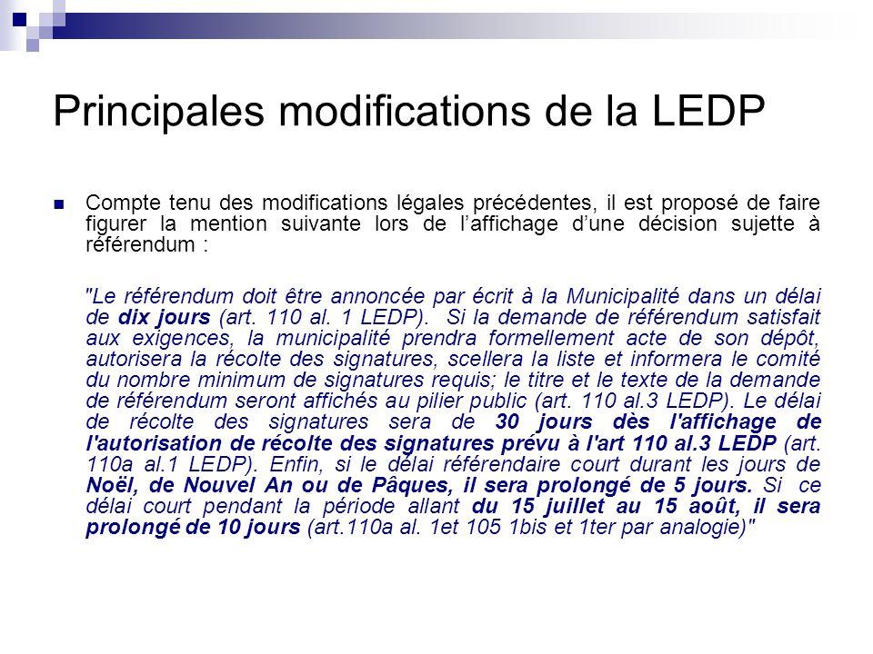 Principales modifications de la LEDP Compte tenu des modifications légales précédentes, il est proposé de faire figurer la mention suivante lors de l'