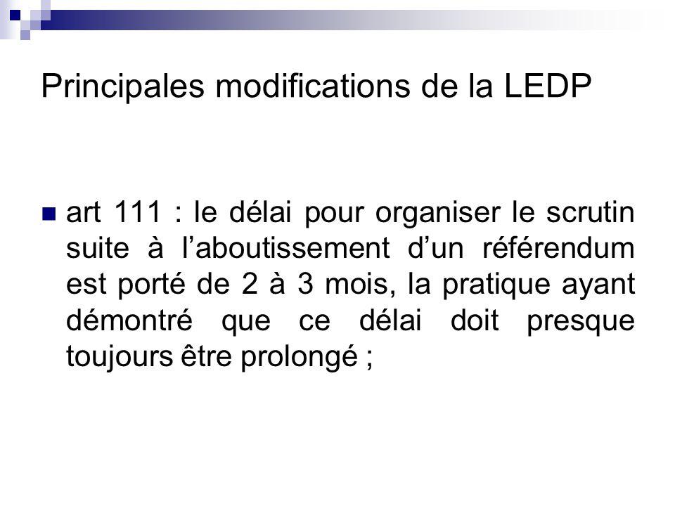 Principales modifications de la LEDP art 111 : le délai pour organiser le scrutin suite à l'aboutissement d'un référendum est porté de 2 à 3 mois, la pratique ayant démontré que ce délai doit presque toujours être prolongé ;