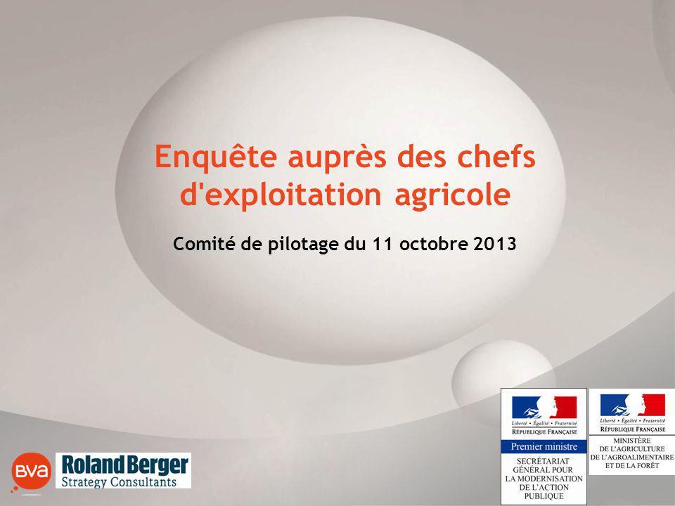Enquête auprès des chefs d exploitation agricole Comité de pilotage du 11 octobre 2013
