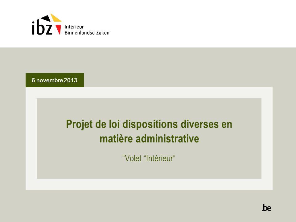 """Projet de loi dispositions diverses en matière administrative """"Volet """"Intérieur"""" 6 novembre 2013"""