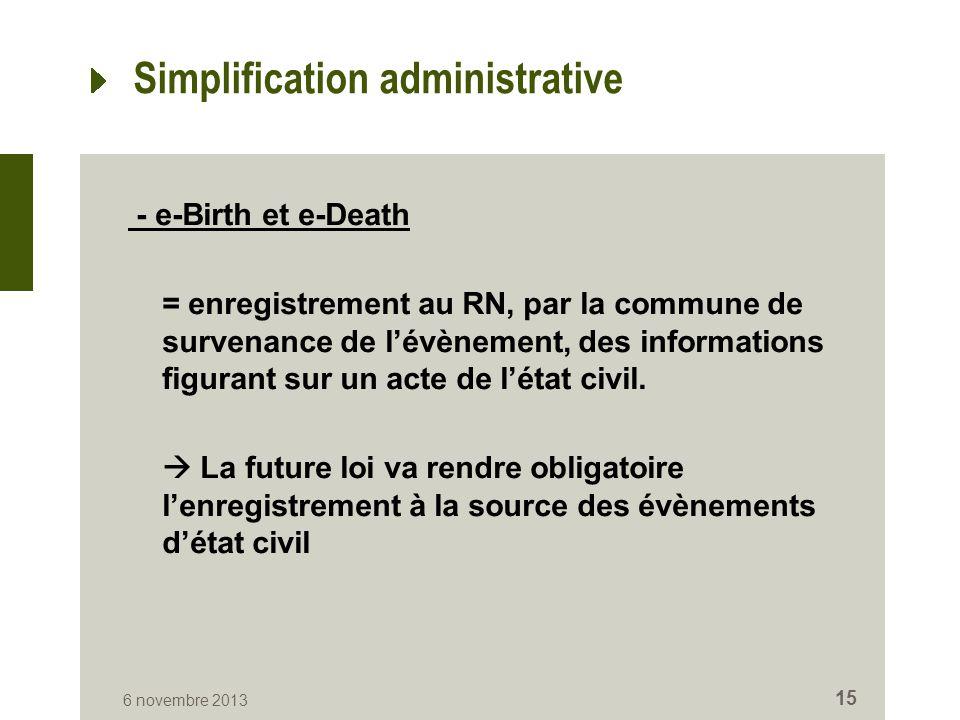 Simplification administrative - e-Birth et e-Death = enregistrement au RN, par la commune de survenance de l'évènement, des informations figurant sur