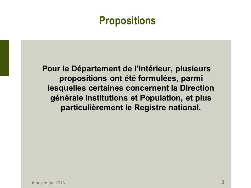 Propositions Pour le Département de l'Intérieur, plusieurs propositions ont été formulées, parmi lesquelles certaines concernent la Direction générale Institutions et Population, et plus particulièrement le Registre national.