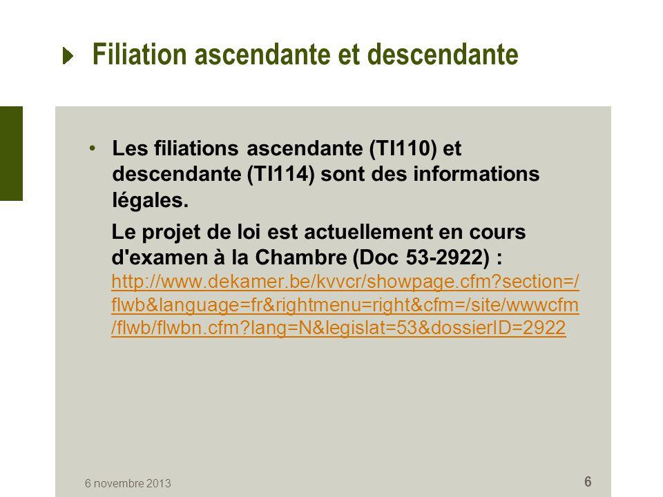 Filiation ascendante et descendante Les filiations ascendante (TI110) et descendante (TI114) sont des informations légales. Le projet de loi est actue