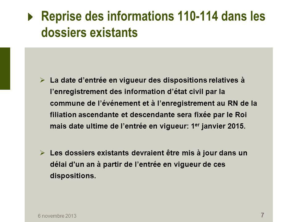 Reprise des informations 110-114 dans les dossiers existants  La date d'entrée en vigueur des dispositions relatives à l'enregistrement des informati