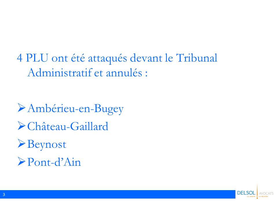 3 4 PLU ont été attaqués devant le Tribunal Administratif et annulés :  Ambérieu-en-Bugey  Château-Gaillard  Beynost  Pont-d'Ain