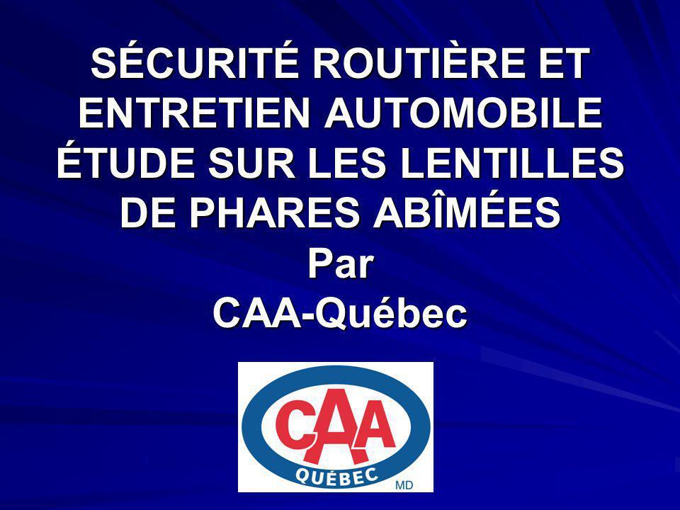 SÉCURITÉ ROUTIÈRE ET ENTRETIEN AUTOMOBILE ÉTUDE SUR LES LENTILLES DE PHARES ABÎMÉES Par CAA-Québec