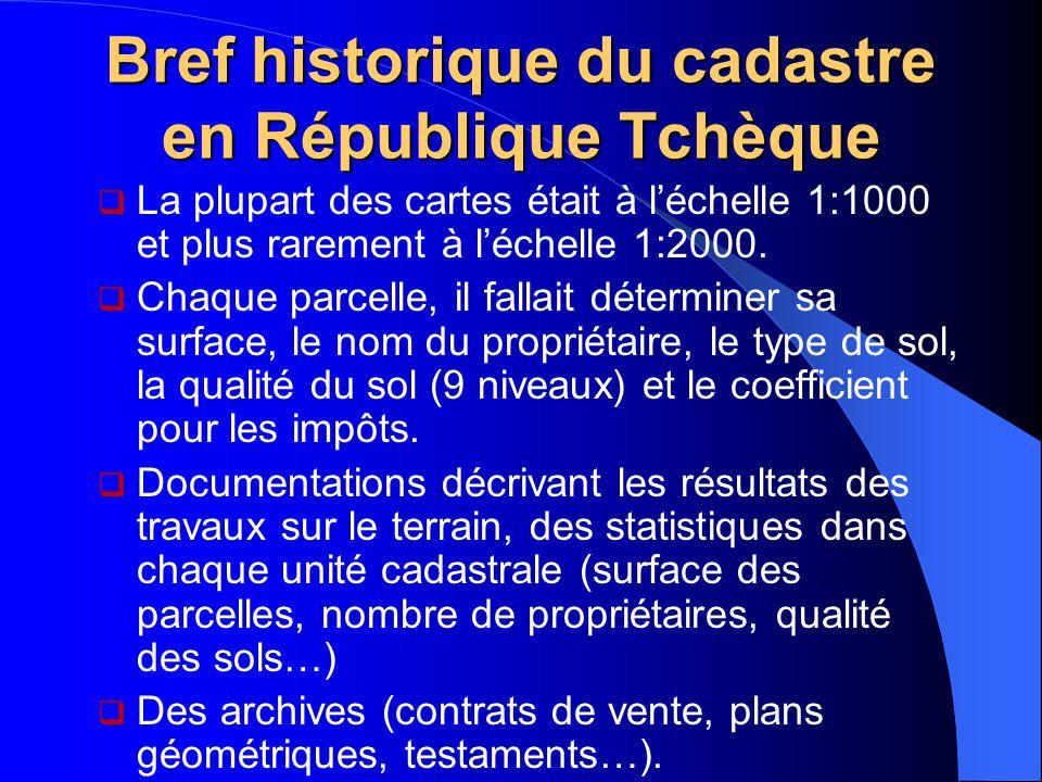 Bref historique du cadastre en République Tchèque  La plupart des cartes était à l'échelle 1:1000 et plus rarement à l'échelle 1:2000.  Chaque parce