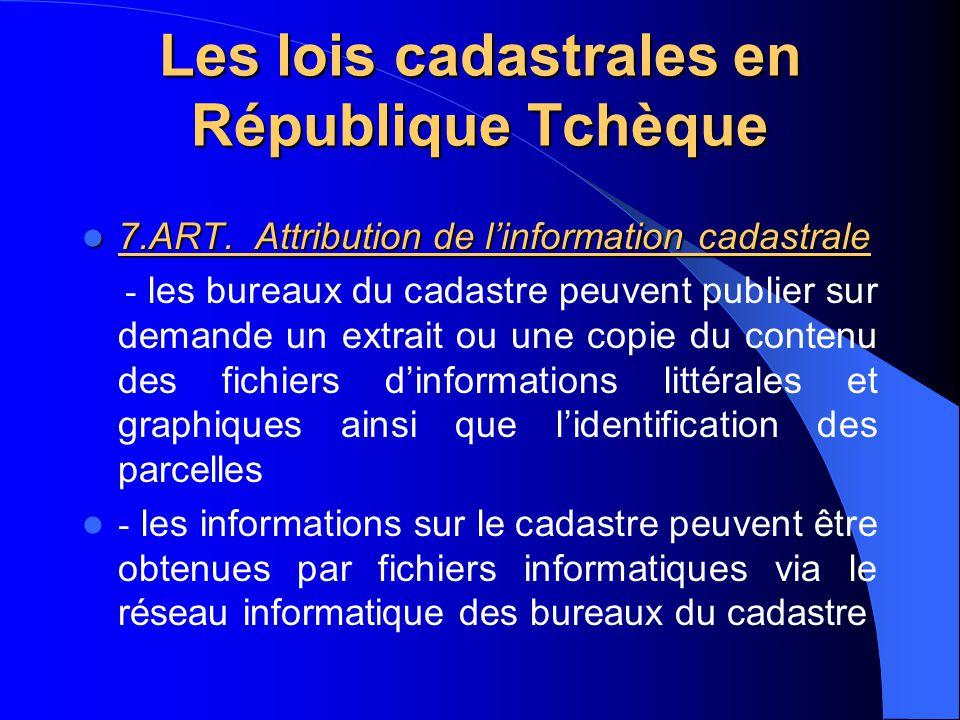 Les lois cadastrales en République Tchèque 7.ART. Attribution de l'information cadastrale 7.ART. Attribution de l'information cadastrale - les bureaux