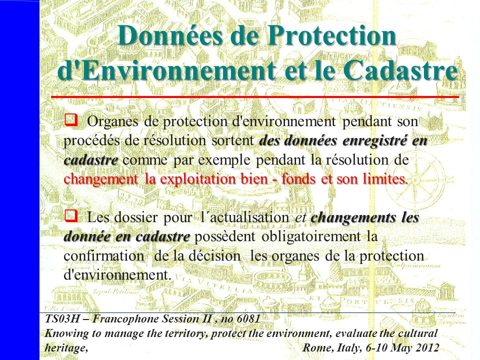 TS03H – Francophone Session II, no 6081 Knowing to manage the territory, protect the environment, evaluate the cultural heritage, Rome, Italy, 6-10 Ma