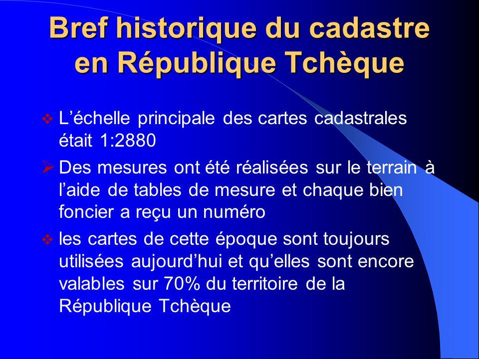 Bref historique du cadastre en République Tchèque  L'échelle principale des cartes cadastrales était 1:2880  Des mesures ont été réalisées sur le te