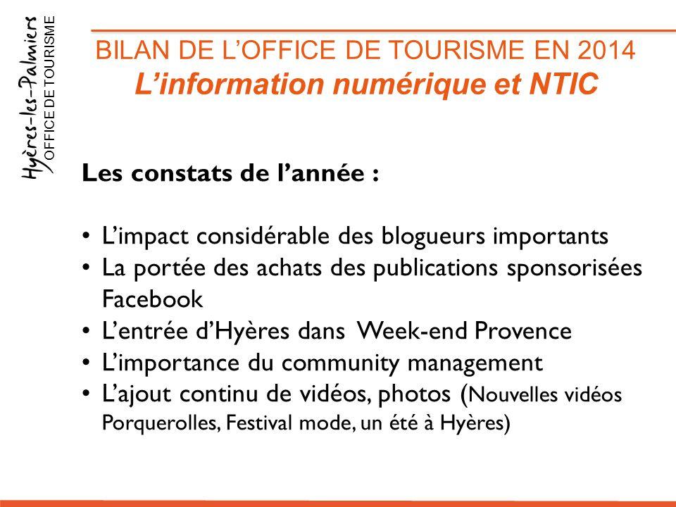 BILAN DE L'OFFICE DE TOURISME EN 2014 L'information numérique et NTIC OFFICE DE TOURISME Les constats de l'année : L'impact considérable des blogueurs