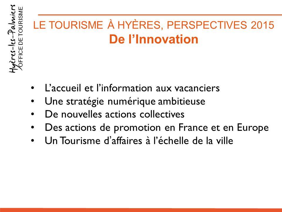 L'accueil et l'information aux vacanciers Une stratégie numérique ambitieuse De nouvelles actions collectives Des actions de promotion en France et en