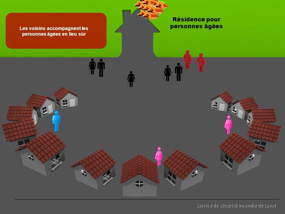 Service de sécurité incendie de Laval Les voisins sont en direction Résidence pour personnes âgées
