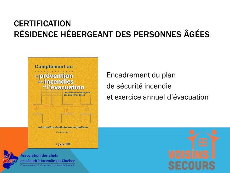 Encadrement du plan de sécurité incendie et exercice annuel d'évacuation CERTIFICATION RÉSIDENCE HÉBERGEANT DES PERSONNES ÂGÉES