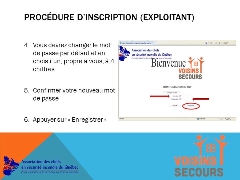 PROCÉDURE D'INSCRIPTION (EXPLOITANT) 1.Rendez vous sur le site www.ip5.com/acsiq que vous retrouvé dans le pamphlet adressé à l'exploitant.