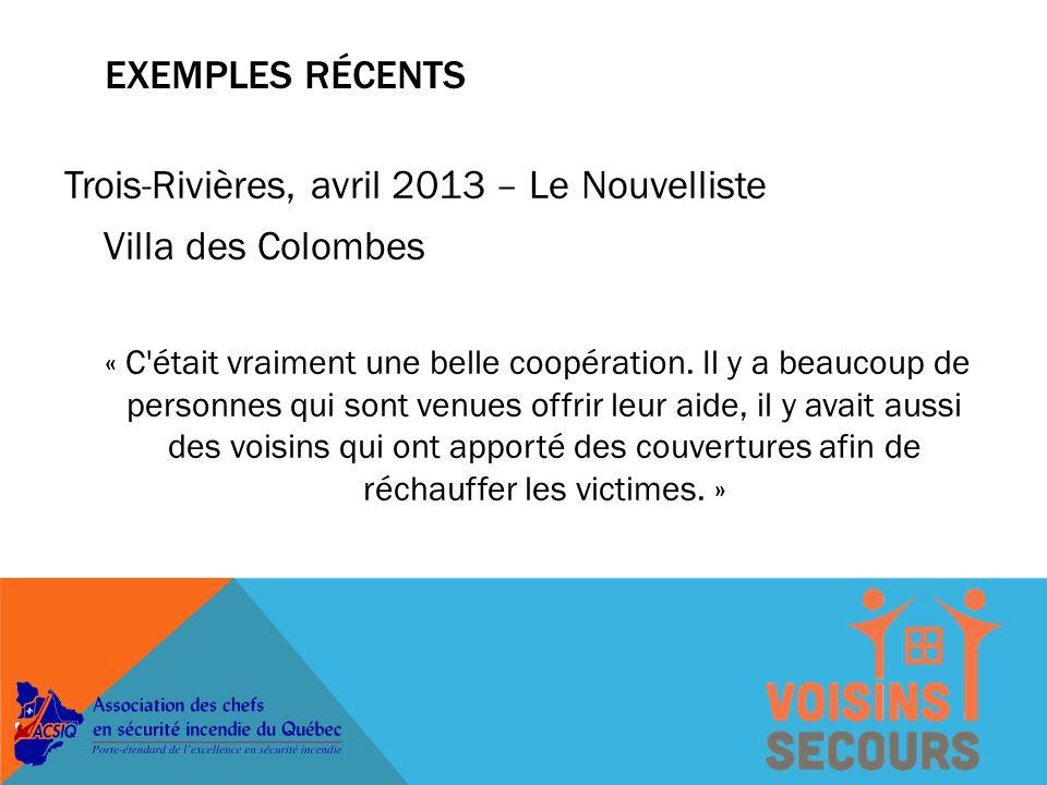 EXEMPLES RÉCENTS Laval, février 2013 – Journal de Montréal Incendie Villa Sainte-Rose Des voisins ont accueilli quelques résidents dans leur domicile.