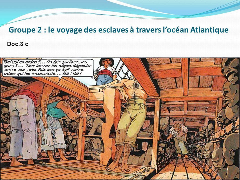 Groupe 2 : le voyage des esclaves à travers l'océan Atlantique Doc.3 c